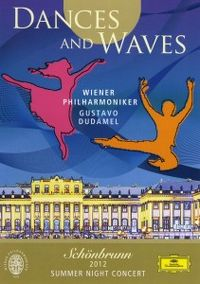 Cover Wiener Philharmoniker / Gustavo Dudamel - Dances And Waves - Schönbrunn 2012 Summer Night Concert [DVD]